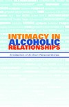 Cover of Itimacy in Alcoholic Relationships